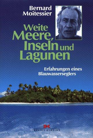 9783768810753: Weite Meere, Inseln und Lagunen. Erfahrungen eines Blauwasserseglers.