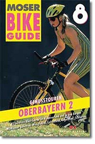 9783768811316: Bike Guide, Bd.8, Genußtouren Oberbayern
