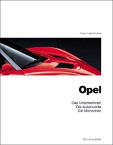 9783768812528: Opel. Das Unternehmen, Die Automobile, Die Menschen