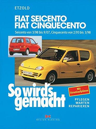 9783768812535: So wirds gemacht. Fiat Seicento / Fiat Cinquecento: Pflegen - warten - reparieren. Seicento ab 3/98, Cinquecento von 2/93 bis 3/98. 0,9 l/29 kW (40 PS) ab 2/93. 1,1 l/40 kW (55 PS) ab 2/95