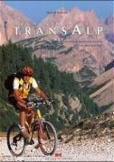 9783768812702: Traumtouren TransAlp: Die schönsten Alpenüberquerungen mit dem Mountainbike
