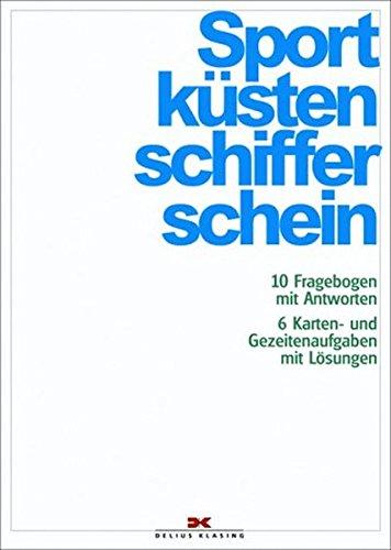 Sportküstenschifferschein: 15 Fragebogen mit Antworten. 8 Karten-: Kumm, Werner