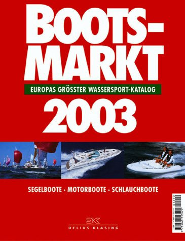 9783768813525: Bootsmarkt 2003. Europas gr�sster Wassersport- Katalog.
