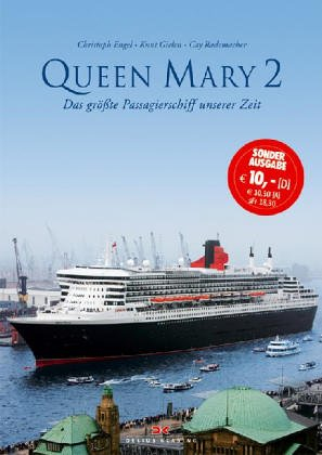 Queen Mary 2 : Das grösste Passagierschiff unserer Zeit: Engel, Christoph / Gielen, Knut / ...