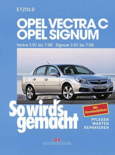 9783768815864: So wird's gemacht. Opel Vectra C ab 3/02 , Opel Signum ab 5/03: Pflegen. Warten. Reparieren