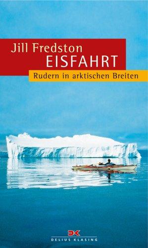 9783768816304: Eisfahrt. Rudern in arktischen Breiten