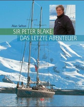 9783768816441: Sir Peter Blake - das letzte Abenteuer