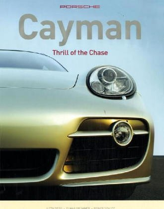 9783768817165: Porsche Cayman. Thrill of the Chase