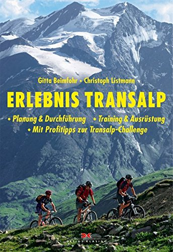 9783768817653: Erlebnis Transalp: Planung & Durchführung - Training & Ausrüstung - Mit Profitipps zur Transalp-Challenge