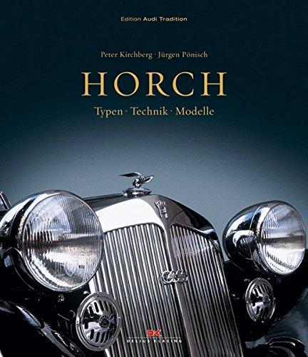 Horch. Typen, Technik, Modelle.: Kirchberg, Peter u. Jürgen Pönisch