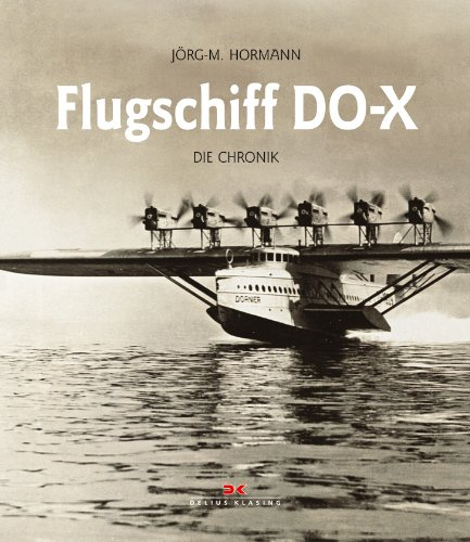 9783768818414: Flugschiff DO-X: Die Chronik