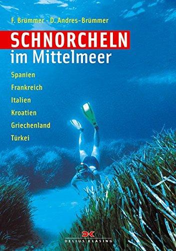 9783768818971: Schnorcheln im Mittelmeer: Spanien - Frankreich - Italien - Kroatien - Griechenland - T�rkei