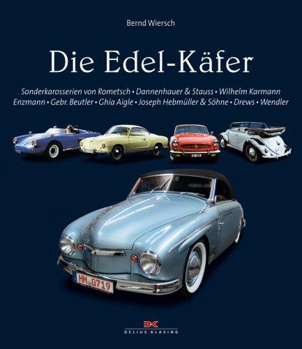 9783768819718: Die Edel-Käfer: Sonderkarosserien von Rometsch, Dannenhauer & Stauss, Wilhelm Karmann, Enzmann, Gebr. Beutler, Ghia Aigle, Joseph Hebmüller & Söhne, Drews, Wendler
