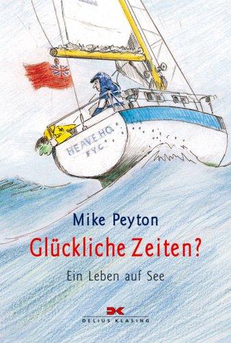 9783768819749: Gl�ckliche Zeiten?: Ein Leben auf See