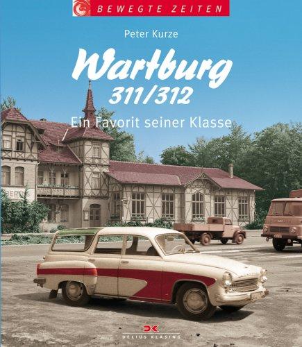 9783768824552: Wartburg 311/312: Ein Favorit seiner Klasse