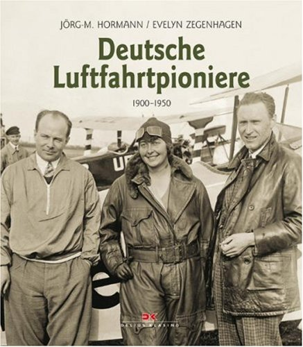 9783768824842: Deutsche Luftfahrtpioniere 1900 - 1950