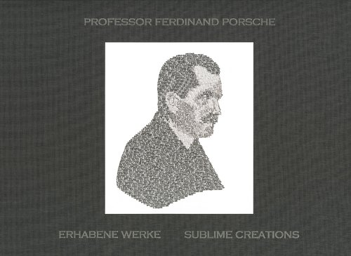 Professor Ferdinand Porsche. Erhabene Werke / Sublime Creations (376882540X) by Karl Ludvigsen