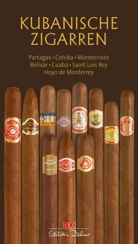 9783768825498: Kubanische Zigarren: Partagas, Cohiba, Montecristo, Bolivar, Cuaba, Saint Luis Rey, Hoyo de Monterrey