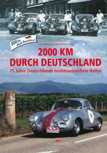 9783768825559: 2000 km durch Deutschland: 75 Jahre Deutschlands traditionsreichste Rallye