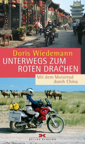9783768826068: Unterwegs zum roten Drachen: Mit dem Motorrad durch China