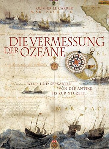 9783768826204: Die Vermessung der Ozeane: Welt- und Seekarten von der Antike bis zur Neuzeit