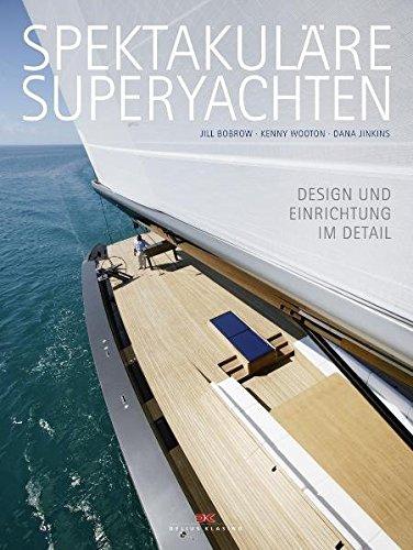 9783768826334: Spektakul�re Superyachten: Design und Einrichtung im Detail