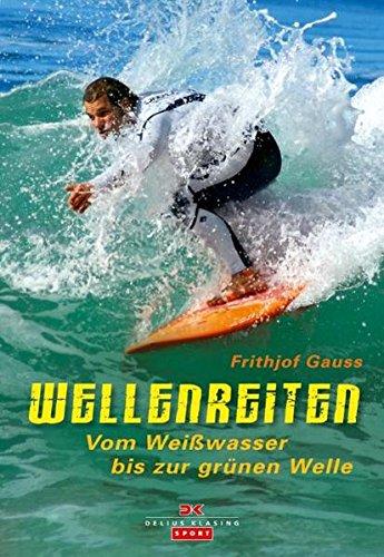 9783768826389: Wellenreiten: Vom Weißwasser bis zur grünen Welle