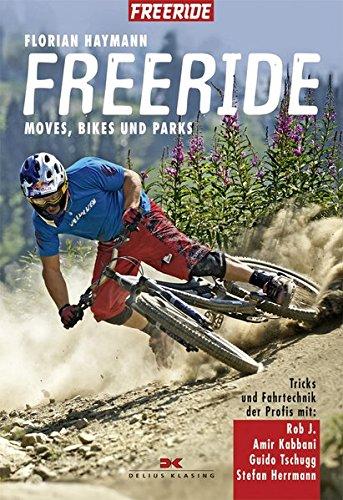9783768831598: Freeride: Moves, Bikes und Parks - Tricks und Fahrtechnik der Profis mit Rob J, Amir Kabbani, Guido Tschugg, Stefan Herrmann