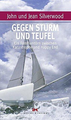 9783768832007: Gegen Sturm und Teufel: Ein Familientörn zwischen Katastrophe und Happy End