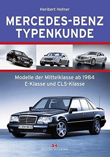 Mercedes-Benz Typenkunde, Modelle Der Mittelklasse Von 1947: Hofner, Heribert; Hofner,