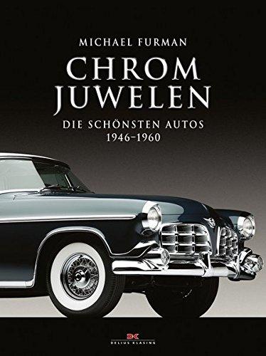 9783768832694: Chrom-Juwelen: Die schönsten Autos 1946 - 1960