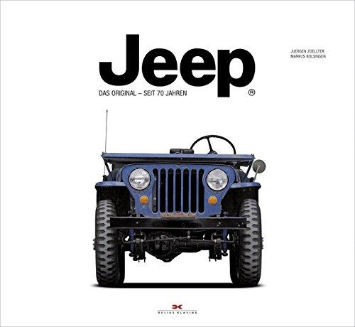 Jeep Das Original - seit 70 Jahren: Juergen Zoellter, Markus Bolsinger