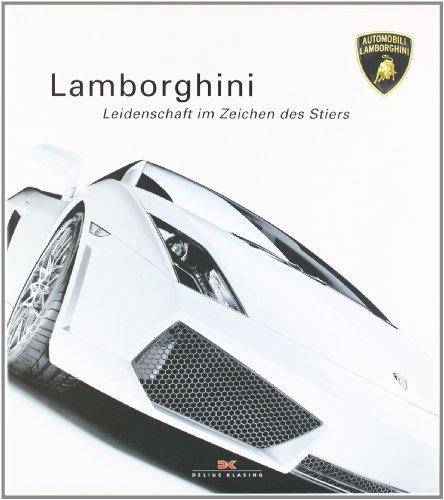 Lamborghini : Leidenschaft im Zeichen des Stiers. (Buch mit Schuber) Decio Giulio Riccardo Carugati. [Übers.: Axel E. Catton] - Carugati, Decio Giulio Riccardo (Mitwirkender)