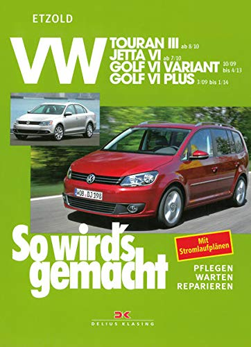 9783768833684: VW Touran III (ab 8/10): VW Jetta VI (ab 7/10), VW Golf VI Variannt (ab 10/09), VW Golf VI Plus (ab 3/09)