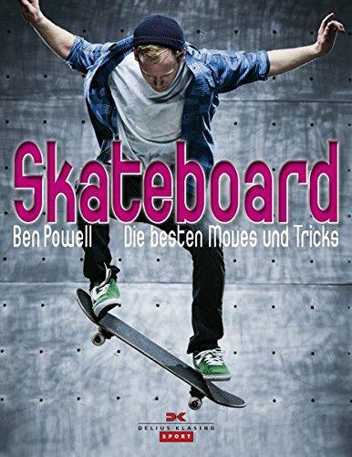 9783768833813: Skateboard: Die besten Moves und Tricks