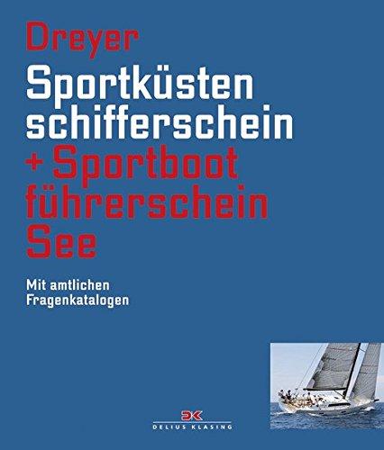 Sportküstenschifferschein & Sportbootführerschein See: Delius Klasing Vlg GmbH
