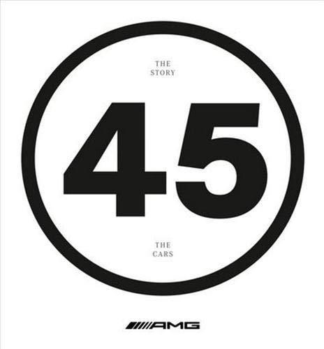 AMG 45: The Story - The Cars: Becker, Clauspeter, Bolsinger, Markus, Clauss, Michael, Mühling, ...