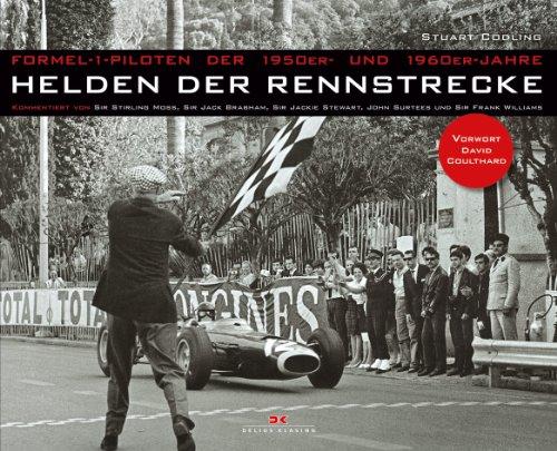 9783768835091: Helden der Rennstrecke: Formel-1-Piloten der 1950er- und 1960er-Jahre - Kommentiert von Sir Stirling Moss, Sir Jack Brabham, Sir Jackie Stewart, John ... Sir Frank Williams - Vorwort David Coulthard