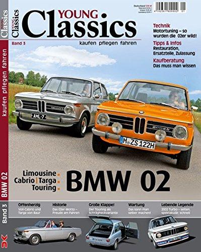 9783768835190: Young Classics: BMW Serie 02. Bd. 03: kaufen - pflegen - fahren