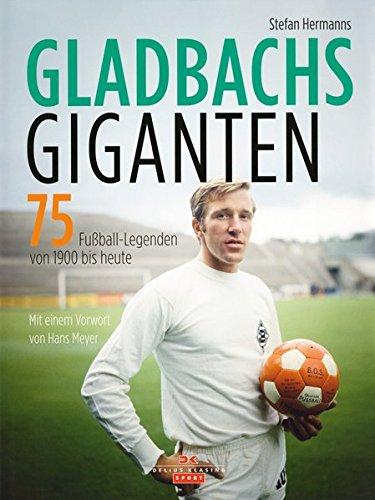 Gladbachs Giganten: Hermanns, Stefan