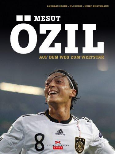 9783768835282: Mesut Özil: Auf dem Weg zum Weltstar