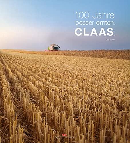 9783768835572: 100 Jahre besser ernten: CLAAS. Das Buch