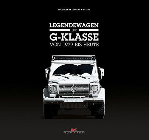 9783768835626: Legendewagen - Die G-Klasse: Von 1979 bis heute