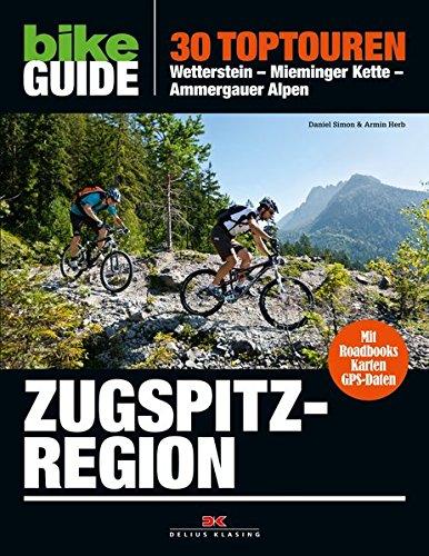 9783768835916: BIKE Guide Zugspitzregion: 30 Toptouren: Wetterstein - Mieminger Kette - Ammergauer Alpen