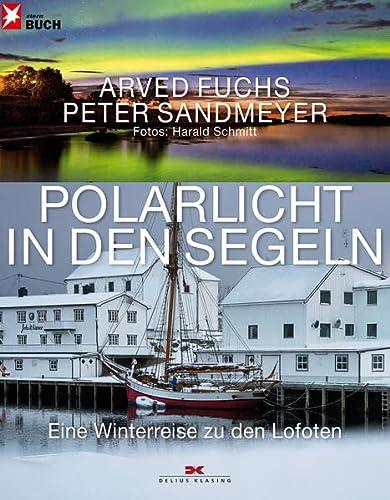 9783768836739: Polarlicht in den Segeln: Eine Winterreise zu den Lofoten