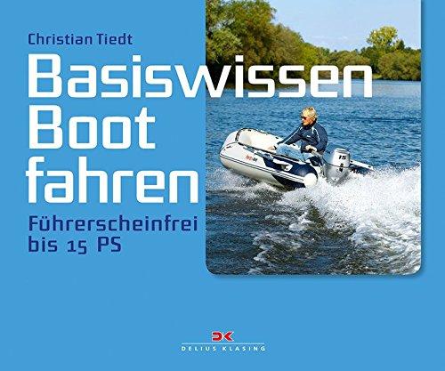 9783768836791: Basiswissen Boot fahren: Führerscheinfrei bis 15 PS