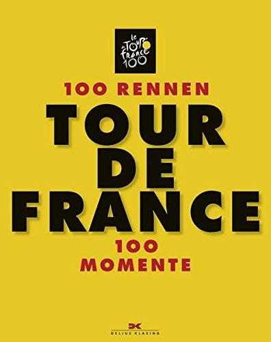 9783768837026: Tour de France: 100 Rennen - 100 Momente