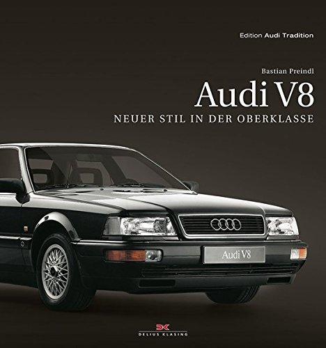 9783768837521: Audi V8: Neuer Stil in der Oberklasse (Edition Audi Tradition)