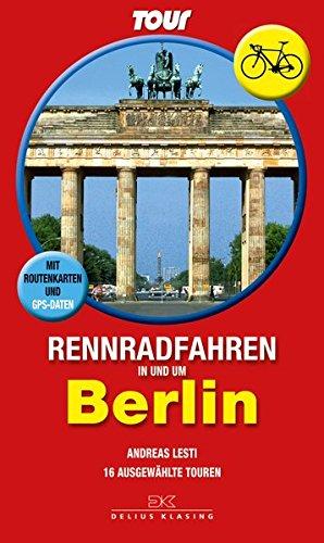 9783768853514: Rennradfahren in und um Berlin: 16 ausgew�hlte Touren - Mit Routenkarten und GPS-Daten