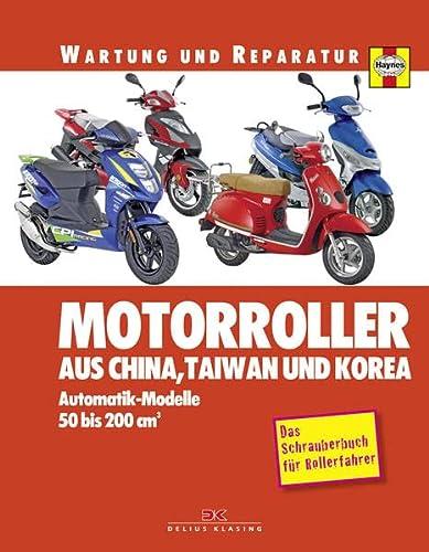 9783768853736: Motorroller aus China, Taiwan und Korea: Automatik-Modelle, 50 bis 200 ccm